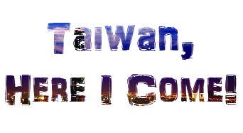 Taiwan, Here I Come!-01
